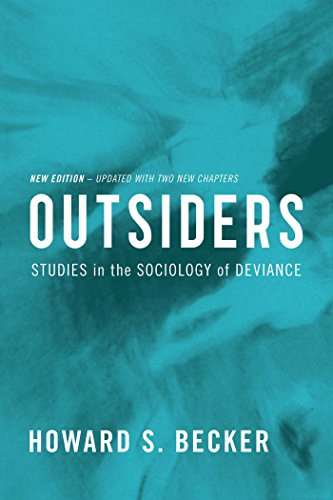 outsiders becker studies in the sociology of deviance Outsiders studies in the sociology of deviance howards beckeif' the free press, new yotk collier-macmillan limited, london.
