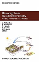 Bioenergy from Sustainable Forestry: Guiding Principles and Practice (Forestry Sciences)