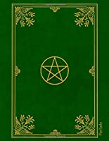Pentacle: Monthly And Weekly Schedule Organizer Agenda Planner With Moon Phases Wheel Of The Year Calendar Dates And Goals Pages Pentagram Traditional Wicca Design Cover