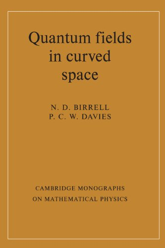 Quantum Fields in Curved Space (Cambridge Monographs on Mathematical Physics) (English Edition)