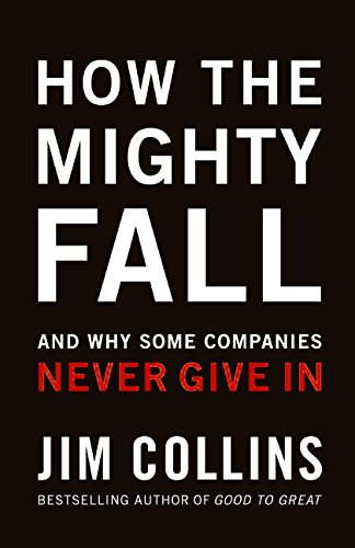 How The Mighty Fall: And Why Some Companies Never Give Inの詳細を見る