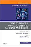 Treat to Target in Rheumatic Diseases: Rationale and Results, 1e (The Clinics: Internal Medicine)