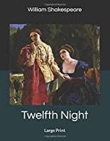 Twelfth Night: Large Print
