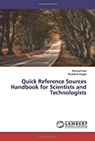 Quick Reference Sources Handbook for Scientists and Technologists