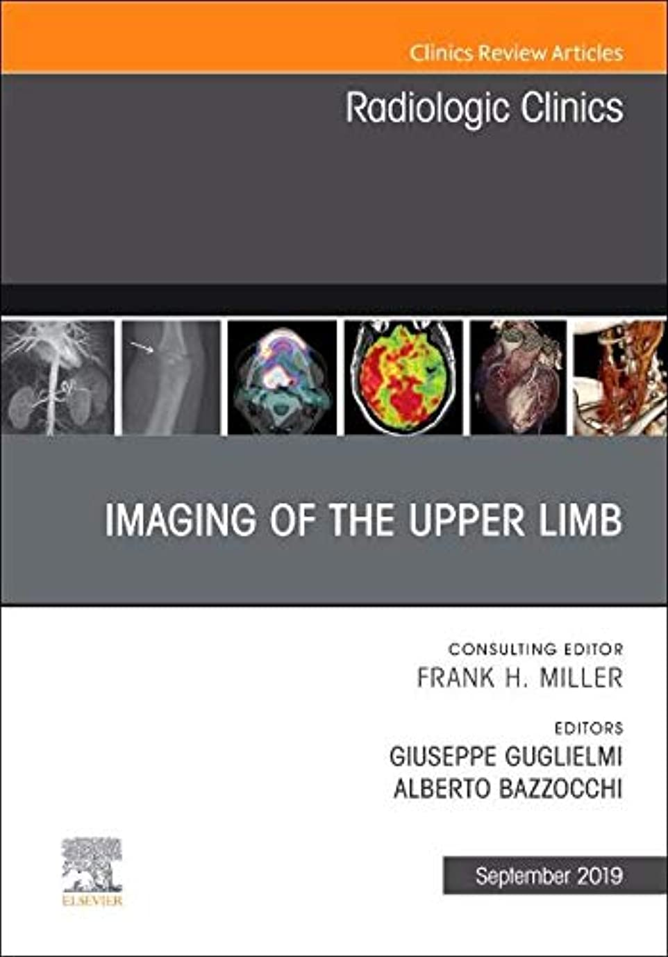 大臣分類する運動するImaging of the Upper Limb, An Issue of Radiologic Clinics of North America, 1e (The Clinics: Radiology)