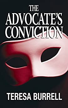 The Advocate's Conviction (The Advocate Series Book 3) by [Burrell, Teresa]