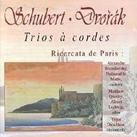 "Schubert: Trio à cordes D. 471 & D. 581 - Dvorák: Terzetto, Trio ""Drobnosti"""