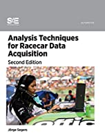 Analysis Techniques for Racecar Data Aquisition (2nd Edition)