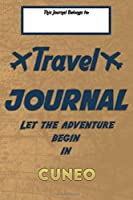 Travel journal, Let the adventure begin in CUNEO: A travel notebook to write your vacation diaries and stories across the world (for women, men, and couples)