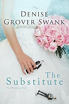 The Substitute: The Wedding Pact #1 by [Swank, Denise Grover]