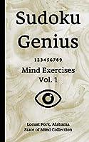 Sudoku Genius Mind Exercises Volume 1: Locust Fork, Alabama State of Mind Collection