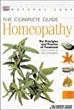 The Complete Guide to Homeopathy: The Principles and Practice of Treatment (Natural Care Handbook S.)
