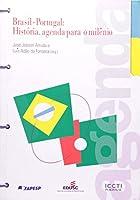 Brasil-Portugal. História. Agenda Para O Milenio (Em Portuguese do Brasil)