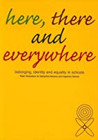 Here, There And Everywhere: Belonging, Identity And Equality In Schools