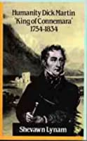 Humanity Dick Martin: 'King of Connemara', 1754-1834