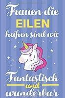 Notizbuch: Frauen Die Eilen Heissen Sind Wie Einhoerner (120 linierte Seiten, Softcover) Tagebebuch, Reisetagebuch, Skizzenbuch Fuer Mama, Tochter, Beste Freundin, Oma, Tante