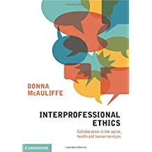 Interprofessional Ethics: Collaboration in the Social, Health and Human Services