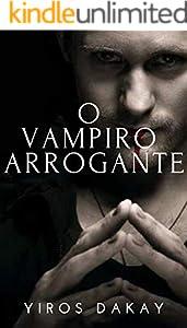 O Vampiro Arrogante: Nós somos Lovely Vampires, e você ? (Portuguese Edition)