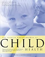 The Hamlyn Encyclopedia of Child Health