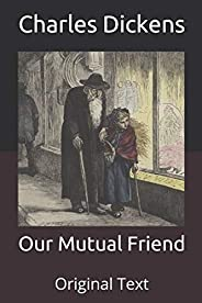 Our Mutual Friend: Original Text