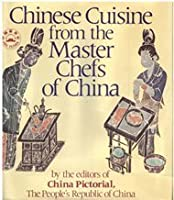 Chinese Cuisine from the Master Chefs of China