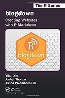 blogdown (Chapman & Hall/CRC The R Series)