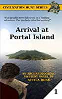Arrival at Portal Island: The first mystery book in the Civilization Hunt series (Civilization Hunt Book 1)