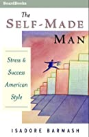 The Self-Made Man: Success and Stress-American Style