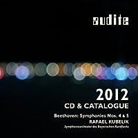 ベートーヴェン: 第4交響曲&「運命」ライヴ [2012年度版カタログ付CD] (輸入盤) (Audite 2012 CD & Catalog | Beethoven: Symphonies Nos. 4 & 5 / Rafael Kubelik, Symphonieorchester des Bayerischen Rundfunks)