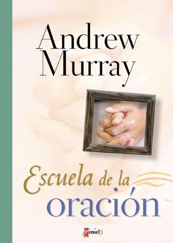 Download Escuela De La Oracion/ Prayer School 9875571512