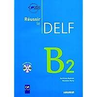 Reussir le DELF 2010 edition: Livre B2 & CD audio
