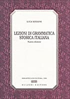 Lezioni di grammatica storica italiana (Biblioteca di cultura)