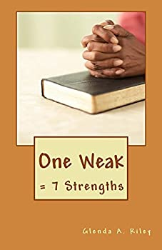 One Weak: = 7 Strengths (English Edition)