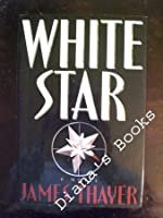 WHITE STAR: A NOVEL