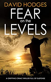 FEAR ON THE LEVELS a gripping crime thriller full of suspense (Detective Kate Hamblin mystery Book 3) by [HODGES, DAVID]