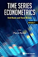 Time Series Econometrics: Unit Roots and Trend Breaks (Mathematical Economics Game Th)