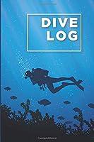Scuba Diver Log Book: Track & Record 100 Dives