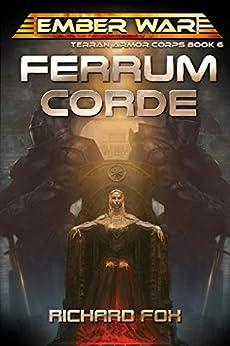Ferrum Corde (Terran Armor Corps Book 6) by [Fox, Richard]