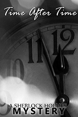 Time After Time: Sherlock Holmes, John Watson, Irene Idler, Moriarty, 221B Baker Street (Mischief) (English Edition)