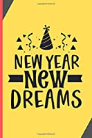 "New Year New Dreams: New Year Gifts: 2020 New Year Notebook - Small Lined Journal To Write In (6"" x 9"")"