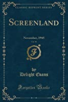 Screenland, Vol. 50: November, 1945 (Classic Reprint)