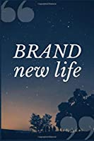 Brand New Life: An Addiction Treatment Prompt Journal Writing Notebook to Help Reduce Substance Dependence
