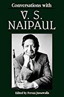 Conversations with V. S. Naipaul (Literary Conversations Series) by Unknown(1997-01-01)