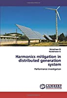 Harmonics mitigation in distributed generation system: Performance investigation