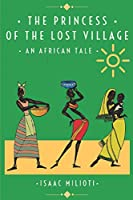 The Princess Of The Lost Village: An African Tale