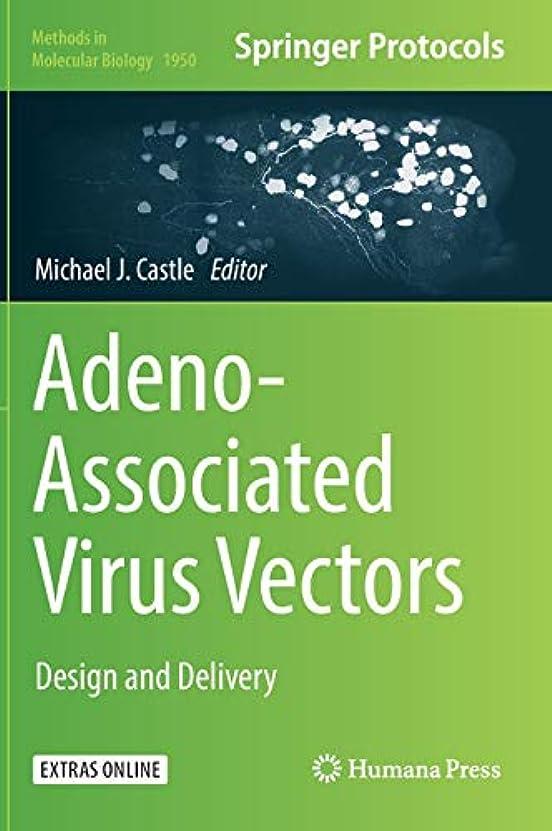 保安解明ポルティコAdeno-Associated Virus Vectors: Design and Delivery (Methods in Molecular Biology)