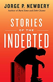Stories of the Indebted by [Newbery, Jorge P.]