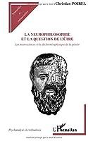 La neurophilosophie et la question de l'être: Les neurosciences et le déclin métaphysique de la pensée