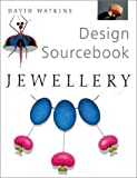 Design Sourcebook: Jewellery (Design Sourcebooks)