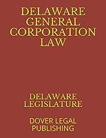 DELAWARE GENERAL CORPORATION LAW: DOVER LEGAL PUBLISHING
